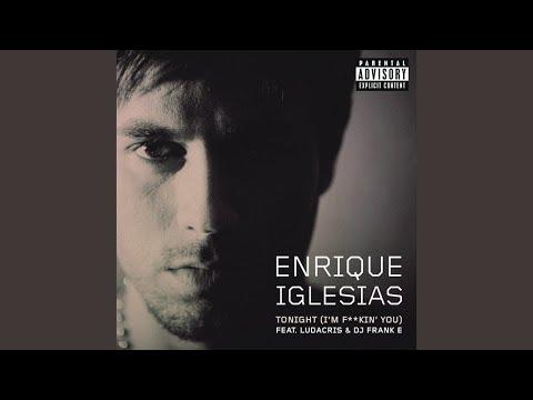 Tonight (Im F**king You) - Enrique Iglesias